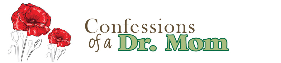 Confessions of a Dr. Mom